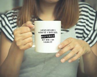 Referee, Referee Gift, Coffee Mug, Referee Coffee Mug, Football, Coach, Funny Gift, Funny Mug, Funny Coffee Mug, Sports, Coach Gift, Soccer