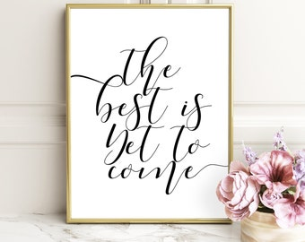 ONE YEAR ANNIVERSARY, The best is yet to come, Quote prints, Printable art,Anniversary gift, Inspirational quote, Printable decor