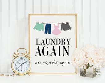 Laundry Again A Never Ending Cycle Print-Laundry Room Print-Clothesline Print-Laundry Room Decor-Laundry Room Printable-Instant Download