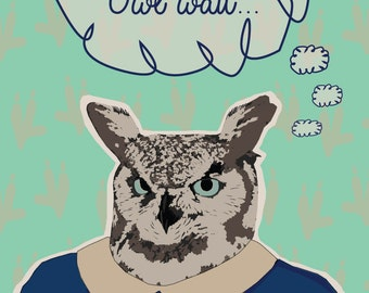 Don't Worry Owl Wait Poster