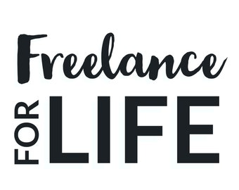 Freelance for Life T-shirt