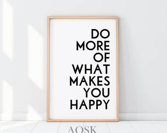 Do More of What Makes You Happy Print, Motivational Poster, Gift for Her Art Prints, Black White Poster, Do More Poster, Quote of the Day