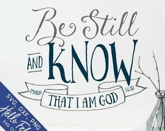 Bible Verse Svg, Scripture Svg, Be Still and Know That I Am God Svg, Dxf, Svg files for Cricut, Svg for Silhouette, Vector Art, Clip Art