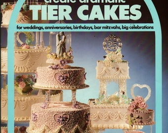 Create Dramatic Tier Cakes A Wilton How-to Book - 1996 - Vintage Craft Book