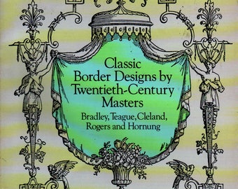 Classic Border Designs by Twentieth Century Masters: Bradley, Teague, Cleland, Rogers, and Hornung - 1995 - Vintage Craft Book