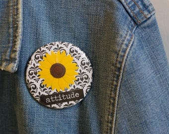 "Cheapie button! ""Attitude"" 2.25 "" Button With Yellow Sunflower!"