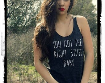 You got the Right Stuff Baby Girls Ladies Heathered Tank Top Shirt screenprint Alternative Apparel