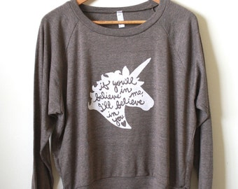 """Unicorn  Sweatshirt- Alice's Adventure in Wonderland- """"If you'll believe in me, I'll believe in you"""" - Slouchy Pullover. MADE TO ORDER"""