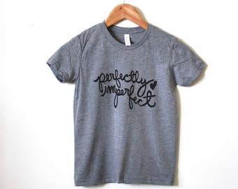 Perfectly Imperfect, Girls T-shirt.  MADE TO ORDER