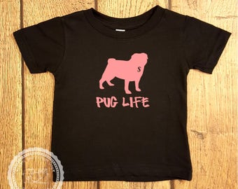 Pug Life Infant Toddler Shirt- Baby Boy or Girl Funny Tshirt Children Kids- Smart Humor Clothing- Baby Shower Gift- Thug Life Dog - #008