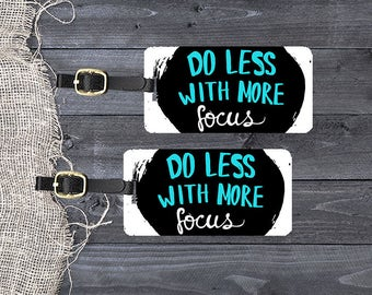 Luggage Tag Do Less With More Focus Quote with Personalized Backs - Metal Tags Single Tag or Set Available