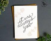Wedding day card. It was always you notecard. Groom to Bride Card / Bride-Groom Card. WC468
