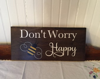 Don't worry, Be happy, wood sign, quotes, inspirational, belief