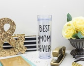 Best Mom Ever Tumbler 16 oz Cup with Straw and Lid,  Mother, Mother's Day Gift, Awesome Best Mom in the World, World's Best Mom Water Bottle