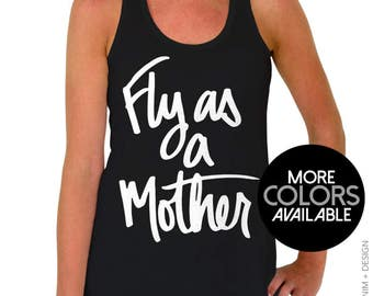 Fly As a Mother - Flowy Racerback Tank Top - Mom Tank Top - Mother's Day Gift - More Colors Available