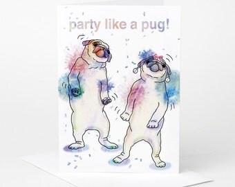 Pug Party Card (pug birthday card, dog celebration card, funny pug card, pug illustration, pug love card)