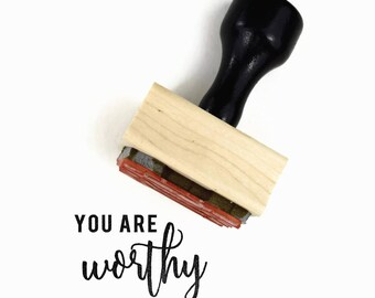 You Are Worthy Stamp - UPLIFT NOTES Rubber Stamp - Inspirational Quote - Art Journaling Planner - Wood Mounted Stamp