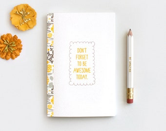 Stocking Stuffer Notebook, Don't Forget to Be Awesome Today, Floral Travel Journal & Pencil Set, Recycled Notebook