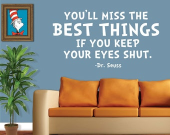 Dr Seuss Wall Decal - You'll Miss The Best Things If You Keep Your Eyes Shut - Dr Seuss Wall Quote - Dr Seuss Nursery - Dr Seuss Decal 8009