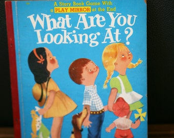 Vintage Children's Book / Treasure Books / What are you looking at? A Play Mirror Book / Nursery Decor / Retro Book