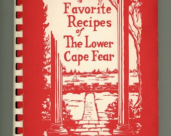 Wilmington North Carolina, Community Cookbook, Favorite Recipes of the Lower Cape Fear, 1976 Ministering Circle, Vintage Cook Book Recipes