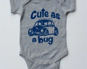Baby One-piece-CUTE as a BUG-VW Beetle-Volkswagen,Baby bodysuit-3 colors,Baby gift,shower gift,new parents gift,baby girl, baby boy