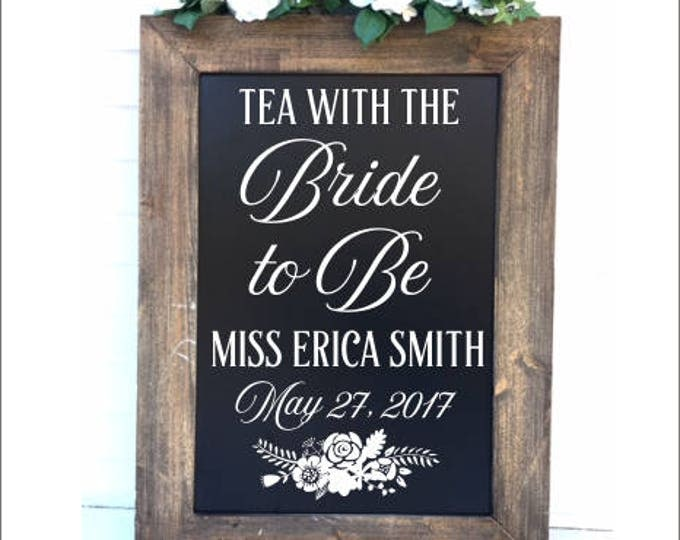 Tea with the Bride to Be Decal Bridal Shower Decal Bridal Tea Decor Rustic Floral Feminine Personalized Decal Decor for Wedding Shower