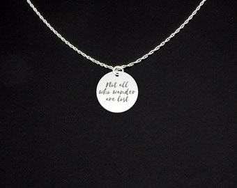 Not All Who Wander Are Lost Necklace - Not All Who Wander Are Lost Jewelry - Gift for Traveler