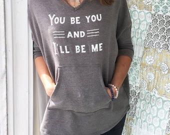 You Be You & I'll Be Me ~ Grey Poncho Hoodie