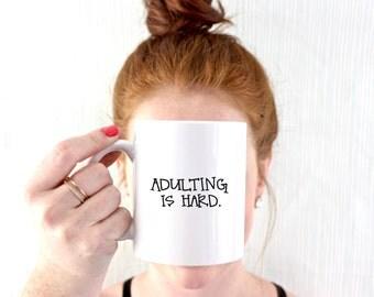 Adulting Is Hard Coffee Mug - Adulting Mug - Funny Mug - Sassy Mug - Graduation Gift - Funny Sarcastic Mugs - Not Adulting Today
