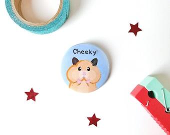 Hamster badge, cheeky badge, puns, hamster pin, funny badges, pun badges, pins, button badges