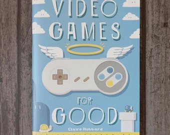 Video Games For Good - Anthology of Comics and Illustration Celebrating the Positive Effects of Gaming