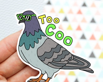 Funny Vinyl Sticker, Too Coo Pigeon, Father's Day Gift, Pigeon Art, Cool Vinyl Sticker, Waterproof Sticker, Computer Decal, Dad Gift, Pigeon
