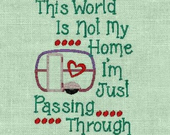 Camping embroidery design this world is not my home embroidery design camper embroidery applique camping embroidery phrase