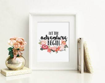 Adventure Quote Art, Floral Wall Art, Travel Wall Art, Rustic Chic Print, Country Chic Poster, Wanderlust Quote, Modern office Print