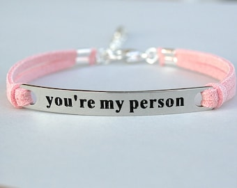 You're my person, Stainless Steel Bracelet, Faux Suede Leather Cord, Be You, Young Women, Gift For Her, Grey's Anatomy Quote, ST755
