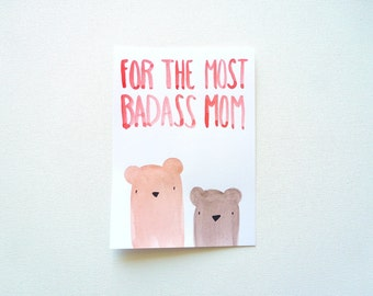 Mothers Day Card, Mom Birthday Card, For the Most Badass Mom, Cute Original Watercolor Bear Illustration, Funny Mother's Day Greeting Card