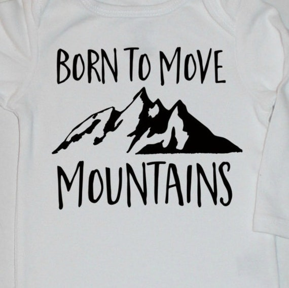 Diy iron on decal transfer black born to move mountains baby boy or diy iron on decal transfer black born to move mountains baby boy or baby girl iron on for bodysuit shirt banner do it yourself new baby gift from solutioingenieria Image collections