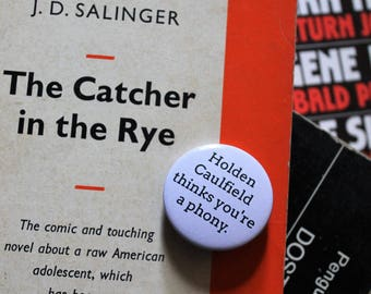 the hatred of holden caulfield for phonies in the catcher in the rye a novel by j d salinger Why should you care about what holden caulfield says in j d salinger's the catcher in the rye don't worry, we're here to tell you.