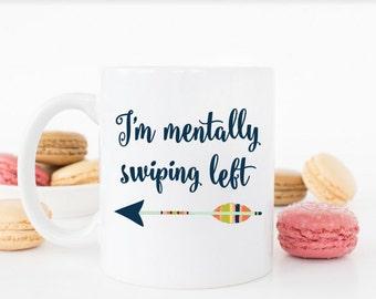 Swiping Left Coffee Mug ***Dishwasher Safe***