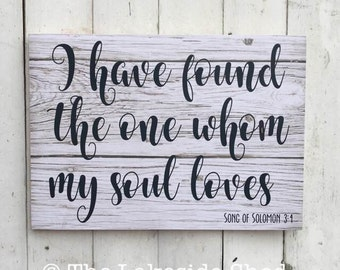 I have found the one whom my soul loves | Pallet Effect | MDF Sign | Bible Verse | Motivational Quotes | Bible Quote | Inspirational sign