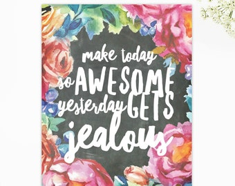 Make Today So Awesome Chalkboard Floral Typography Print 8.5X11 Premium Matte Poster