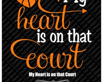 My Heart is on that Court - Basketball SVG - Basketball Mom Design - Heart Basketball SVG -  SVG Digital Download