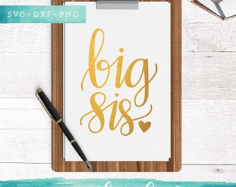 Big Sis SVG Cutting Files / Shirt Stencil SVG Files Sayings / SVG for Cricut Silhouette / svg Cut Files / Big Sister Svg