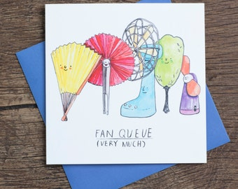 Fan Queue - Pun Card- Thank You- Greetings card- Humour- Illustration