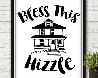 Bless This Hizzle, Fo Shizzle, For Shizzle, Bless This Hizzy, Bless This Hizzy Fo Shizzle, Bless This Hizzle Fo Shizzle, Dizzle, Hizzy, Shiz