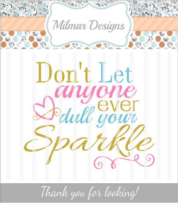 don u0026 39 t let anyone dull your sparkle svg file htv decal