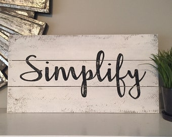 Simplify sign, hand painted, wood pallet, farmhouse sign, typography