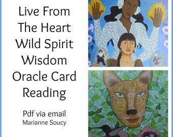 Live from the heart intuitive Wild Spirit Wisdom Oracle Card reading with Marianne Soucy via digital file