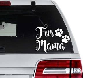 Fur Mama Decal - Dog Mom Decal - Cat Mom Decal - Fur Baby Decal - Fur Mama Car Decal - Pet Decals - Animal Lover Gift - Dog Mom - Cat Mom